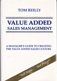 Image for Value Added Sales Management: A Manager's Guide to Creating the   Value Added Sales Culture