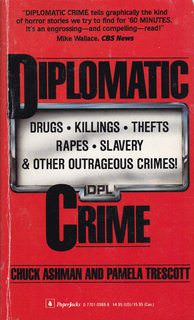 Image for Diplomatic Crime: Drugs, Killings, Thefts, Rapes, Slavery and Other Outrageous Crimes