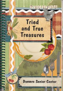 Image for Tried and True Treasures: A Collection ofRecipes by Danvers Senior Center, Danvers, MA