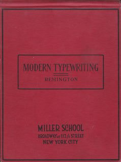 Image for Modern typewriting; Remington edition. A rational presentation of the keyboard of the modern typewriting machine. A manual which develops the touch method ... higest skill and efficiency in operation,