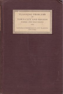 Image for Planning Problems of Town, City and Region: Papers and Discussions at the Eighteenth National Conference on City Planning held at St. Petersburg and Palm Beach, Fla., March 29 to April 1, 1926