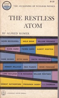 Image for The Restless Atom: The awakening of nuclear physics [Science Study Series]
