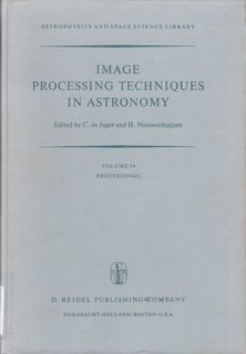 Image for Image Processing Techniques in Astronomy: Proceedings of a Conference Held in Utrecht on March 25?27, 1975 (Astrophysics and Space Science Library)