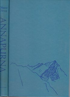 Image for Annapurna, Heroic Conquest of the Highest Mountain (26,493 feet), Ever Climbed by Man