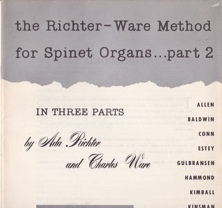 Image for THE RICHTER-WARE METHOD FOR SPINET ORGANS (In Three Parts) PART 2 [With the Multistration Chart System of Registration