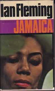 Image for IAN FLEMING INTRODUCES JAMAICA. A compendium of writings about Jamaica with an introduction by Ian Fleming.