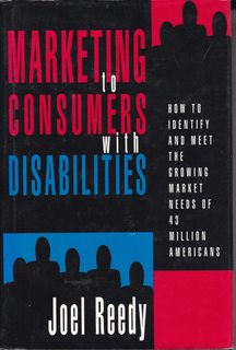 Image for Marketing to Consumers With Disabilities: How to Identify and Meet the Growing Market Needs of 43 Million Americans