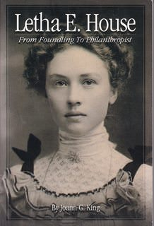 Image for Letha E. House (From Foundling To Philanthropist)