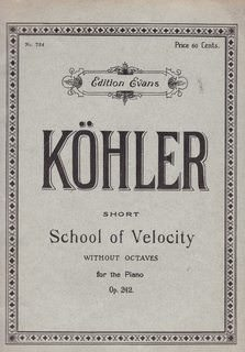 Image for KOEHLER: SHORT SCHOOL OF VELOCITY WITHOUT OCTAVES FOR THE PIANO, OPUS 242 (No. 734)