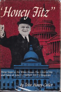 "Image for ""Honey Fitz"": Three Steps to the White House: The Colorful Life and Times of John F. (Honey Fitz) Fitzgerald"