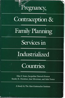 Image for Pregnancy, Contraception, and Family Planning Services in Industrialized Countries: A Study Sponsored by the Alan Guttmacher Institute