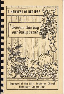 Image for A Harvest of Recipes: Shepherd of the Hills Lutheran Church Simsbury Connecticut