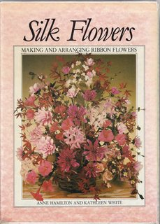 Image for Dried Flowers: Drying & Arranging AND Silk Flowers: Making & Arranging Ribbon Flowers