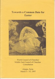 Image for Toward a Common Date for Easter: World Council of Churches /Middle East Council of Churches Consultation Aleppo, Syria, March 5-10, 1997