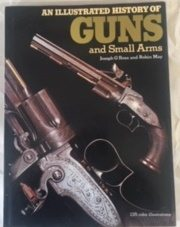 Image for An illustrated history of guns and small arms