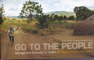 Image for Go To The People: Management Sciences for Health: 40 Years of Improving Health