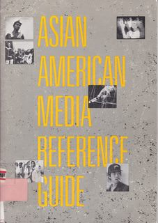 Image for Asian American Media Reference Guide: A Catalog of More Than Five Hundred Asian American Audio-Visual Programs for Rent or Sale in the United States (1st Edition)