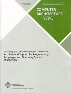Image for Computer Architecture News Vol. 38, No. 1 March 2010: Proceedings of the Fifteenth International Conference on Architectural Support for Programming Languages and Operating Systems (ASPLOS XV)