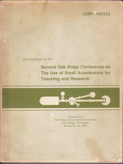 Image for proceedings of the second oak ridge conference on the use Of small accelerators for teaching And Research