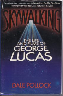 Image for Sky Walking: The Life and Films of George Lucas