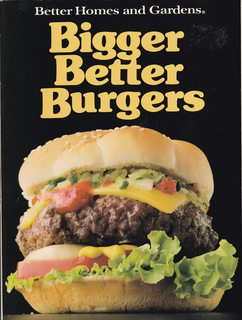 Image for Better Homes and Gardens Bigger, Better Burgers