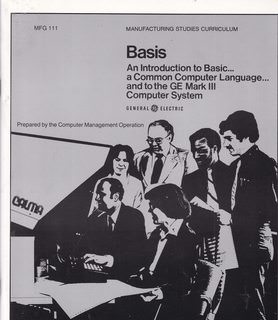 Image for Basis An Introduction to Basic.. a Common Computer Language...and to the GE MARK III Computer System with Honeywell 6000 System Supplement (MFGIII/ Technical Eduction Operation)