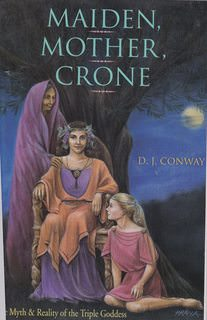 Image for Maiden, Mother, Crone: The Myth & Reality of the Triple Goddess