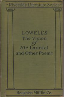 Image for The Vision of Sir Launfal and Other Poems with a Biographical Sketch, Notes, Portraits and Other Illustrations and with Aids to the Study of the Vision of Sir Launfal By H. A. Davidson (Riverside Literature Series)