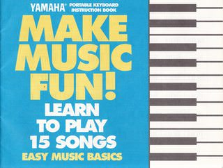 Image for Make Music fun! Learn to Play 15 Songs