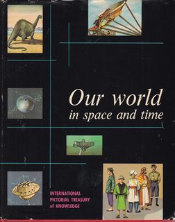 Image for Our World in Space and Time: The International Pictorial Treasury of Knowledge, Vol. 1 (Vol. 1)
