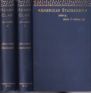 Image for Henry Clay.  American Statesmen Series, Edited By John T. Morse, Jr.  In Two Volumes