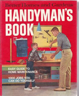 Image for Better Homes & Gardens Handyman's Book -- Easy Guide to Home Maintenance -- 1000 Jobs You Can Do Yourself