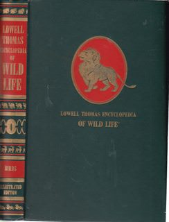 Image for Lowell Thomas Encyclopedia of Wild Life: The Strange and Wonderful Ways of Mammals, Birds, Reptiles, Fishes and Insects.  Illustrated Edition. Vol. 4: Birds