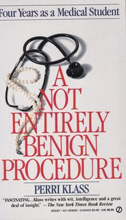 Image for A Not Entirely Benign Procedure: Four Years as a Medical Student