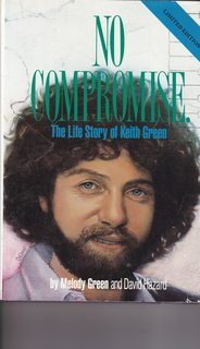 Image for No Compromise: The Life Story of Keith Green (Limited First Edition)