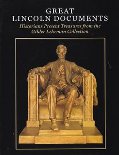 Image for Great Lincoln Documents: Historians Present Treasures From the Gilder Lehrman Collection