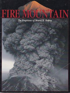 Image for Fire Mountain, the Eruptions of Mount. St. Helens Mt. Saint