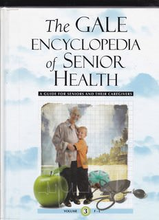 Image for The Gale Encyclopedia of Senior Health: A Guide for Seniors and Their Caregivers VOlume 3 (F-L)