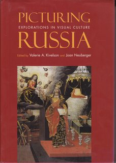 Image for Picturing Russia: Explorations in Visual Culture