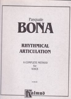 Image for PASQUALE BONA. Rhythmical Articulation, a complete method. Kalmus Vocal Series 6100.