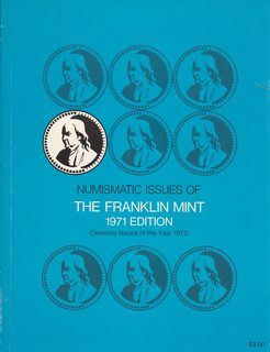 Image for Numismatic Issues of the Franklin Mint: 1971 Edition Covering Issues of the Year 1970.