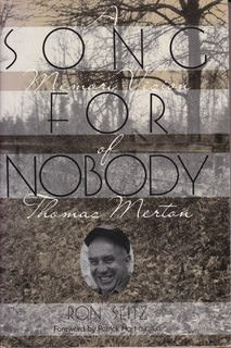Image for Song for Nobody: A Memory Vision of Thomas Merton
