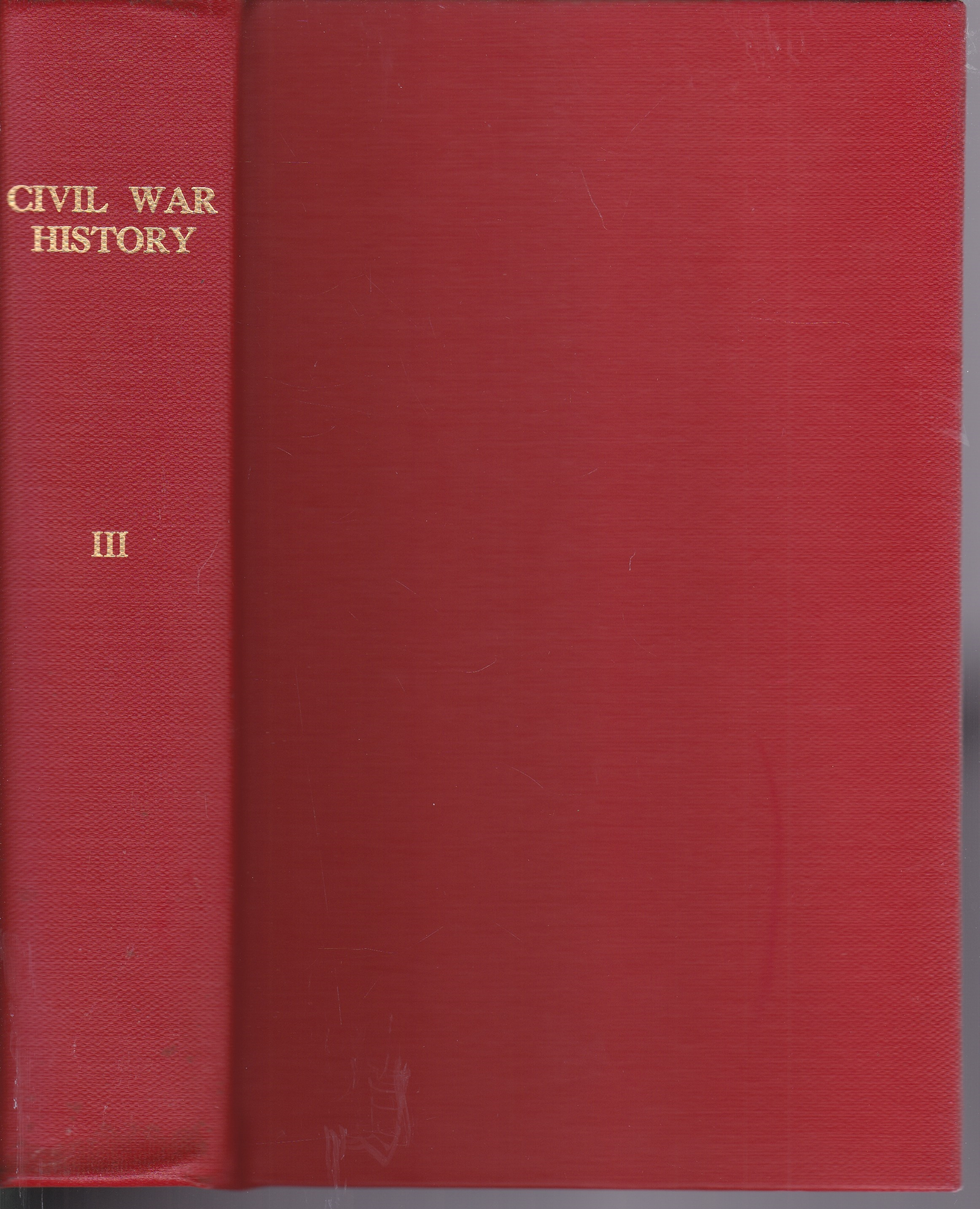 Image for Civil War History (Quarterly Journal); Volume III 1957. No 1-4 (March, June, Sept. Dec.)