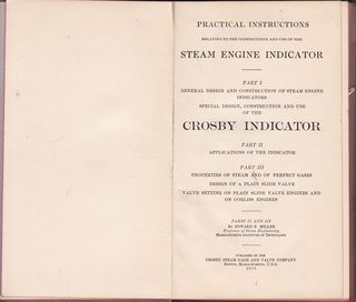 Image for Practical Instructions Relating to the Construction & Use of the Steam Engine Indicator: Part 1 General Design & Construction? of the Cosby Indicator, : II Applications, : III Properties of Steam..