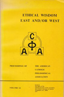Image for Ethical Wisdom East and/Or West: Proceedings of the American Catholic Philosophical Association {Volume Li}