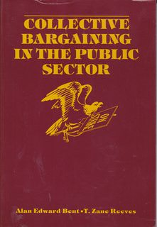 Image for Collective bargaining in the public sector: Labor-management relations and public policy