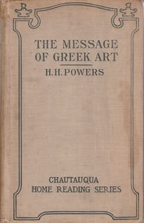 Image for The Message of Greek Art by Powers, H. H.