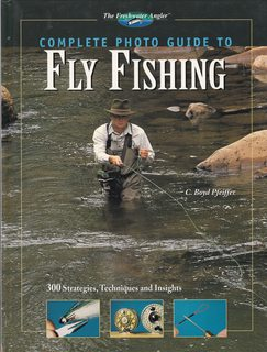 Image for Complete Photo Guide to Fly Fishing: 300 Strategies, Techniques and Insights (The Freshwater Angler)