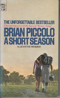 Image for Brian Piccolo : A Short Season by Jeannie Morris (1972-06-15)