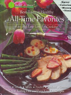 Image for Best-Tasting Healthy All-time Favorites: Fast and Easy Low Fat Cooking
